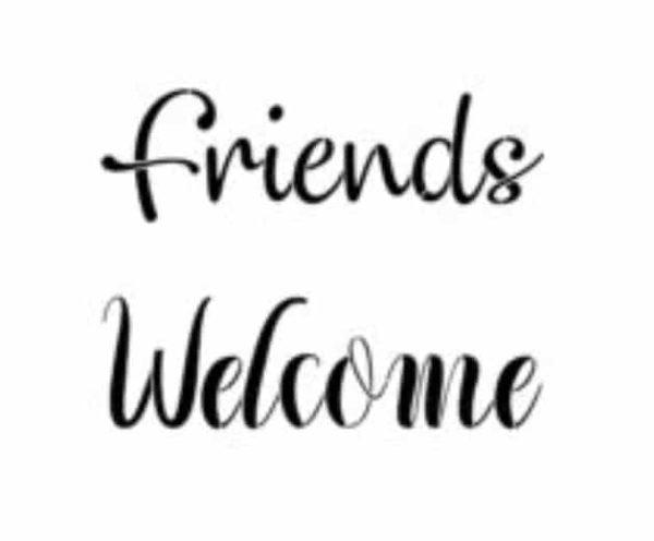 Friends & Welcome 3 - 28 x 20,5cm (Kan også fås i 30,5 x 35,5 cm. Ta kontakt om du ønsker den) Stensilen er laget i god kvalitets plastikk ark og kan brukes mange ganger.